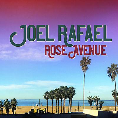 Joel Rafael - Rose Avenue