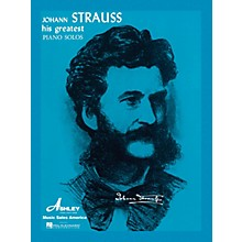 Ashley Publications Inc. Johann Strauss - His Greatest Piano Solos His Greatest (Ashley) Series