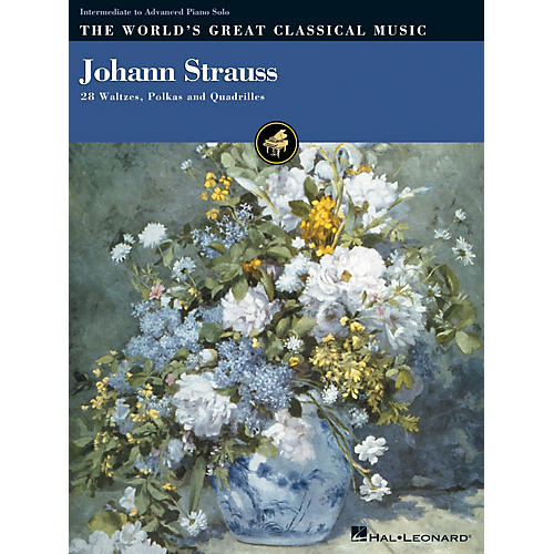 Hal Leonard Johann Strauss (28 Waltzes, Polkas and Quadrilles) World's Greatest Classical Music Series