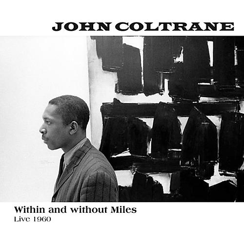 Alliance John Coltrane - Within & Without Miles Live 1960