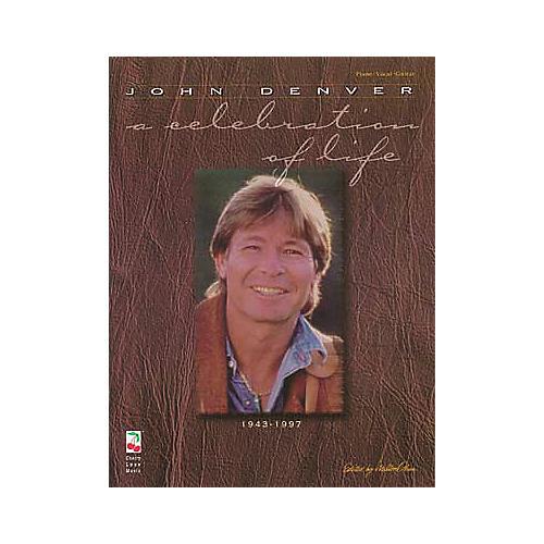 Cherry Lane John Denver - A Celebration of Life Piano, Vocal, Guitar Songbook