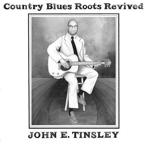 Alliance John E. Tinsley - Country Blues Roots Revived