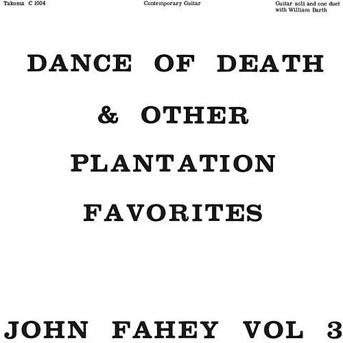 Alliance John Fahey - Dance of Death & Other Plantation Favorites