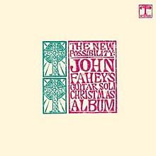 John Fahey - The New Possibility: John Fahey's Guitar Soli Christmas Album