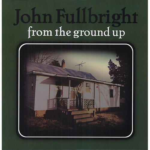 Alliance John Fullbright - From the Ground Up