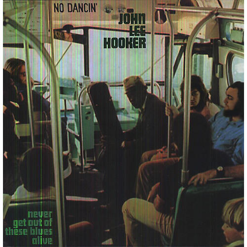 Alliance John Lee Hooker - Never Get Out of These