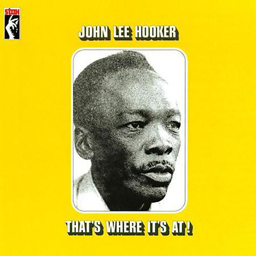 Alliance John Lee Hooker - That's Where It's At!