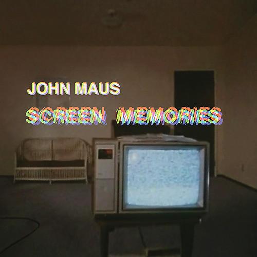 Alliance John Maus - Screen Memories