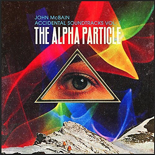 Alliance John McBain - Accidental Soundtracks Vol 1: Alpha Particle