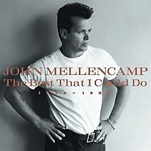 John Mellencamp - The Best That I Could Do 1978-1988