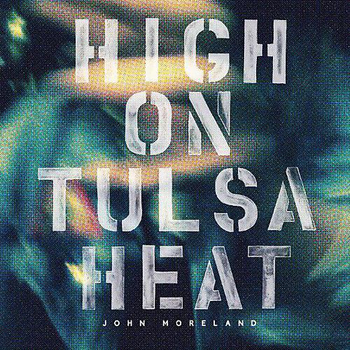 Alliance John Moreland - High on Tulsa Heat