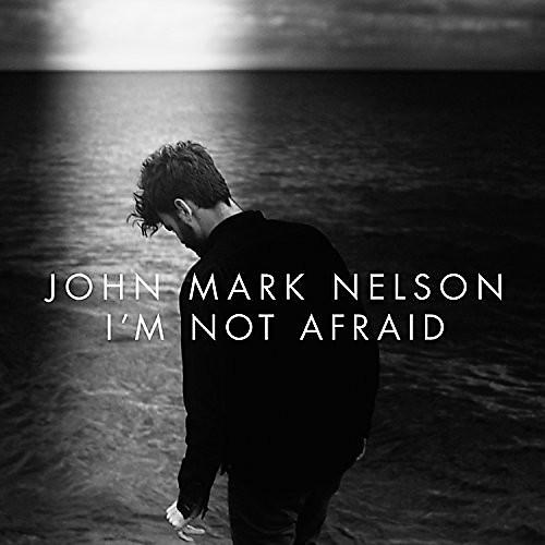Alliance John Nelson Mark - I'm Not Afraid