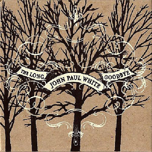 Alliance John Paul White - The Long Goodbye