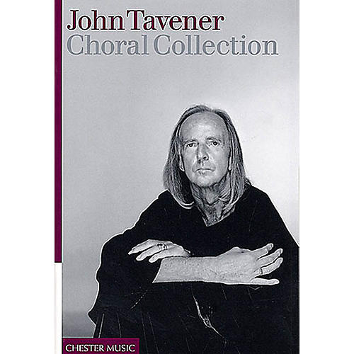Chester Music John Tavener - Choral Collection SATB Composed by John Tavener