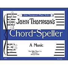 Willis Music John Thompson's Chord Speller (A Music Writing Book) Later Elementary Level