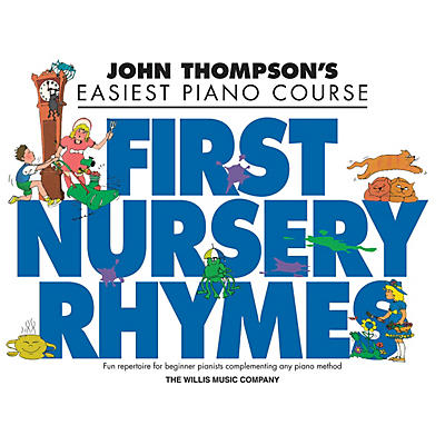 Willis Music John Thompson's First Nursery Rhymes Willis Series Book by Traditional (Level Early to Mid-Elem)
