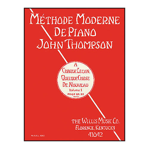 Willis Music John Thompson's Modern Course for The Piano Volume 1 (French Edition)
