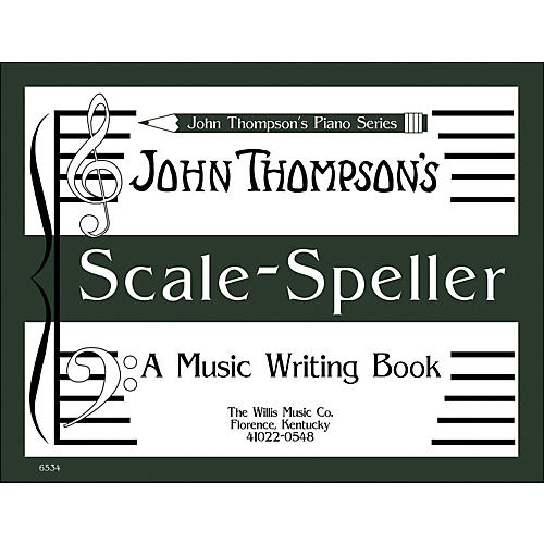 Willis Music John Thompson's Scale Speller (A Music Writing Book) Later Elementary Level