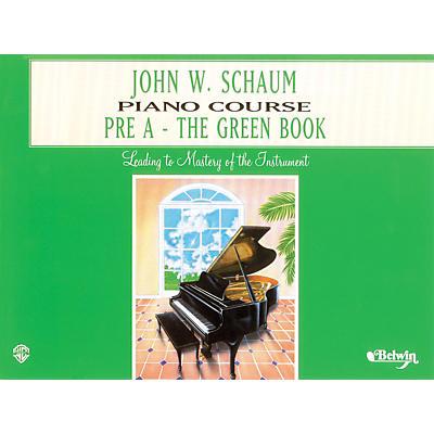 Alfred John W. Schaum Piano Course Pre-A The Green Book Pre-A The Green Book