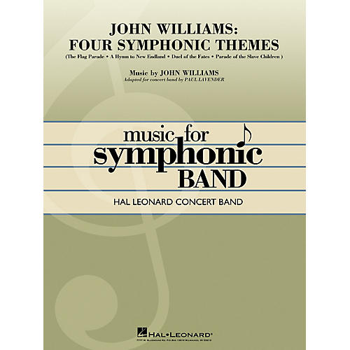 Hal Leonard John Williams: Four Symphonic Themes Concert Band Level 4-5 Arranged by Paul Lavender