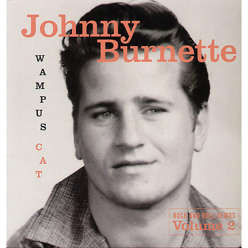 Alliance Johnny Burnette - Wampus Cat: Rock and Roll Demos, Vol. 2