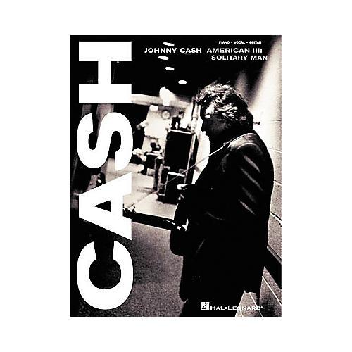 Hal Leonard Johnny Cash - American III: Solitary Man Songbook