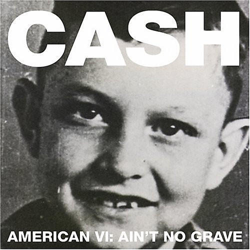 Alliance Johnny Cash - American VI: Ain't No Grave