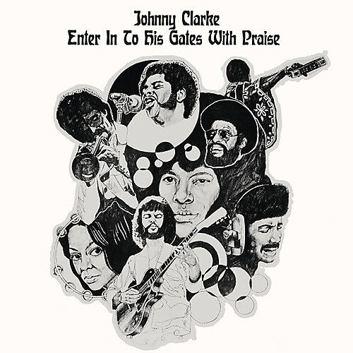 Alliance Johnny Clarke - Enter Into His Gates With Praise