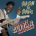 Alliance Johnny Guitar Watson - Stressin' The Strings thumbnail