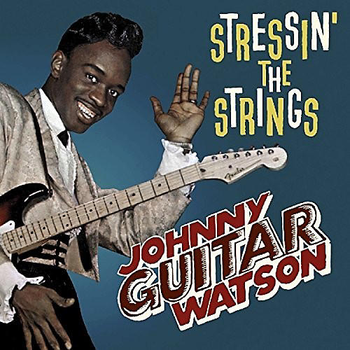 Alliance Johnny Guitar Watson - Stressin' The Strings