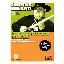 Hal Leonard Johnny Hiland - Chicken Pickin' Guitar From the Classic Hot Licks Video Series Book/Video Online