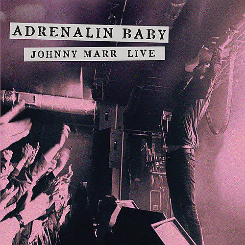 Alliance Johnny Marr - Adrenalin Baby: Johnny Marr Live