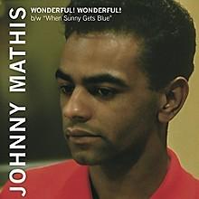 Johnny Mathis - Wonderful! Wonderful! / When Sunny Gets Blue