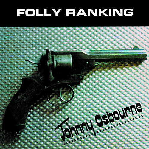 Alliance Johnny Osbourne - Folly Ranking