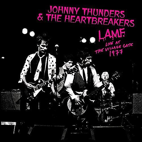 Alliance Johnny Thunders & Heartbreakers - L.A.M.F. - Live at the Village Gate 1977