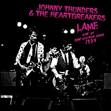 Johnny Thunders & the Heartbreakers - L.a.m.f. Live At The Village Gate 1977