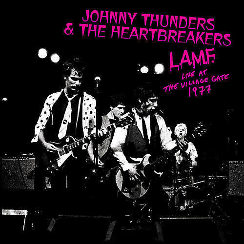Alliance Johnny Thunders & the Heartbreakers - L.a.m.f. Live At The Village Gate 1977