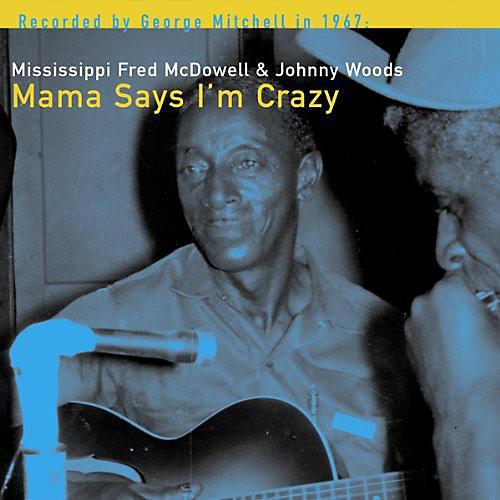 Alliance Johnny Woods - Mama Says I'm Crazy