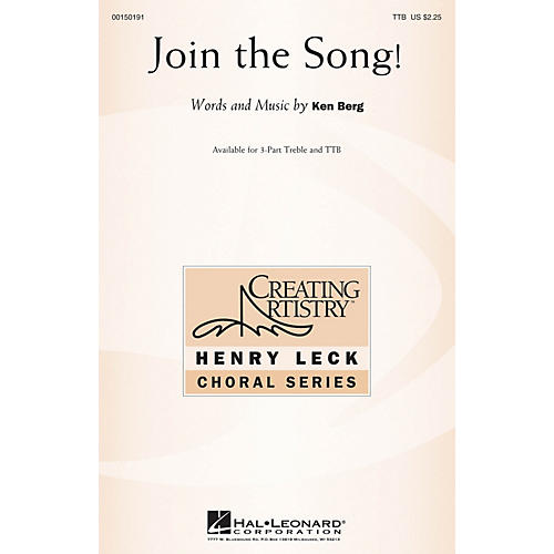 Hal Leonard Join the Song! TTB composed by Ken Berg
