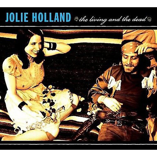 Alliance Jolie Holland - The Living and The Dead