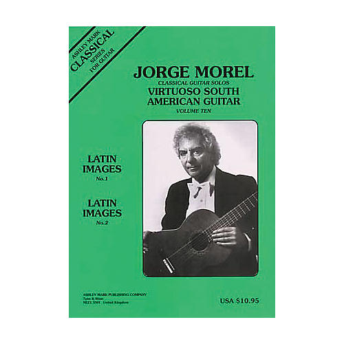 Ashley Mark Jorge Morel Classical Guitar Solos Virtuoso South American Volume 10