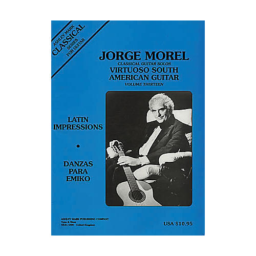 Ashley Mark Jorge Morel Classical Guitar Solos Virtuoso South American Volume 13