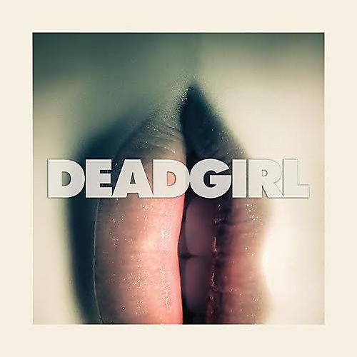 Alliance Joseph Bauer - Deadgirl (Original Soundtrack)