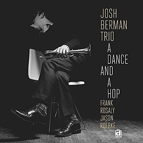 Alliance Josh Berman - Dance & A Hop