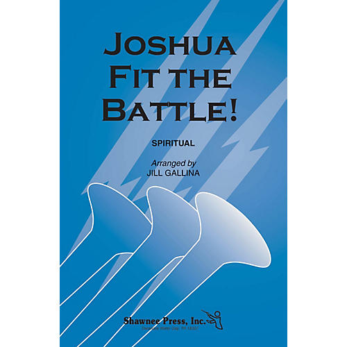 Shawnee Press Joshua Fit the Battle! 2 Part Mixed arranged by Jill Gallina