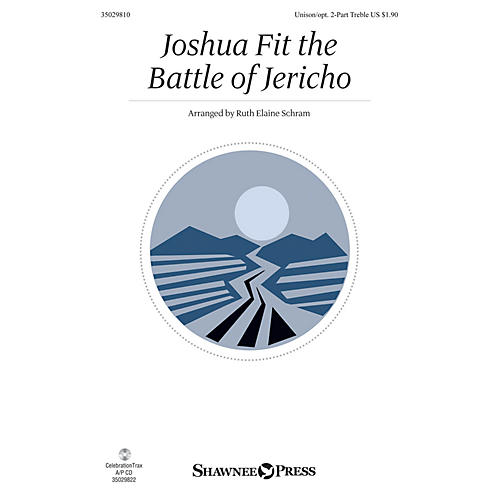 Shawnee Press Joshua Fit the Battle of Jericho Unison/2-Part Treble arranged by Ruth Elaine Schram