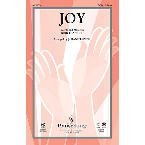 PraiseSong Joy CHOIRTRAX CD by Kirk Franklin Arranged by J. Daniel Smith
