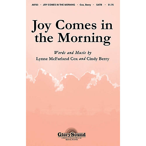 Shawnee Press Joy Comes in the Morning SATB composed by Lynne McFarland Cox