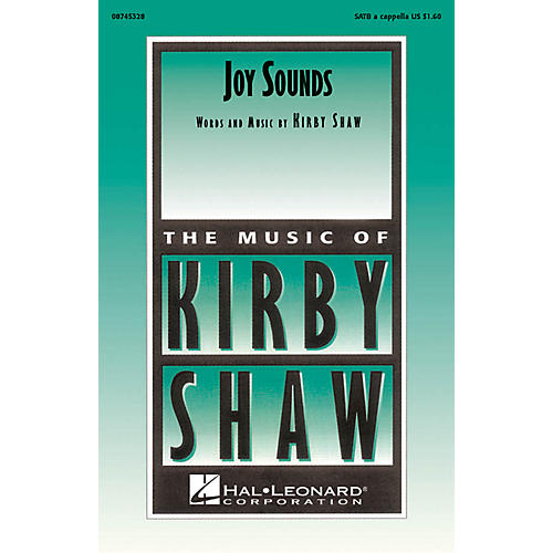 Hal Leonard Joy Sounds SATB a cappella composed by Kirby Shaw