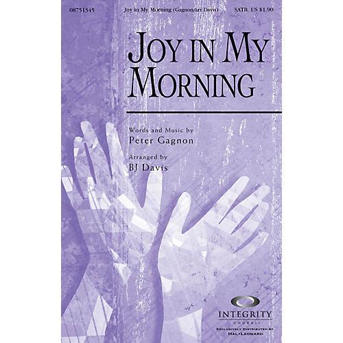 Integrity Choral Joy in My Morning SATB Arranged by BJ Davis